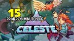 15 PRIMEROS MINUTOS DE... | CELESTE | Nominado a GOTY2018